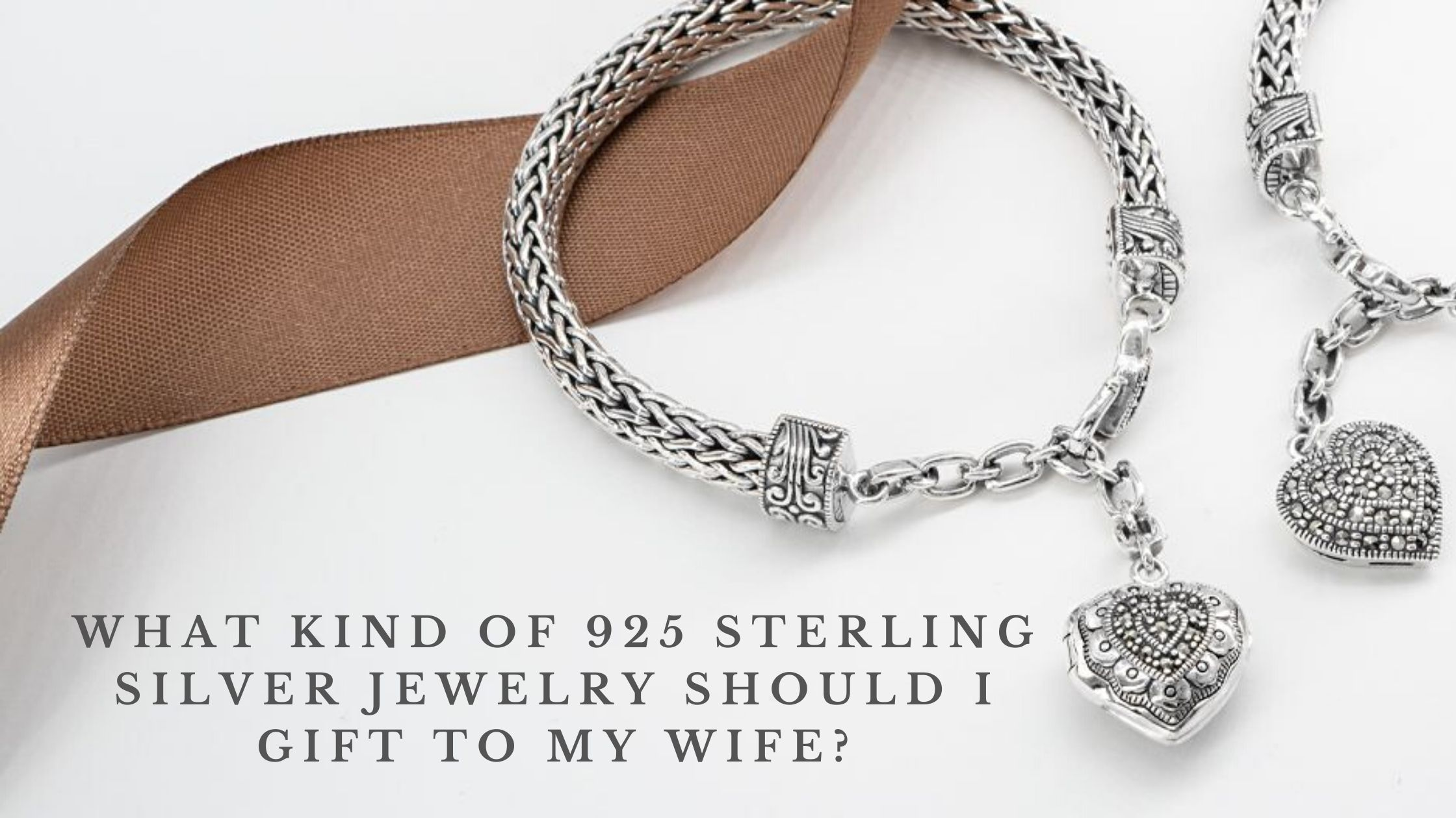 What Kind Of 925 Sterling Silver Jewelry Should I Gift To My Wife?